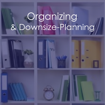Organizing, Sorting, Downsizing